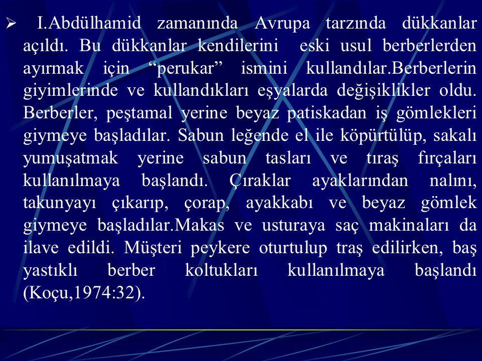 I. Abdülhamid zamanında Avrupa tarzında dükkanlar açıldı