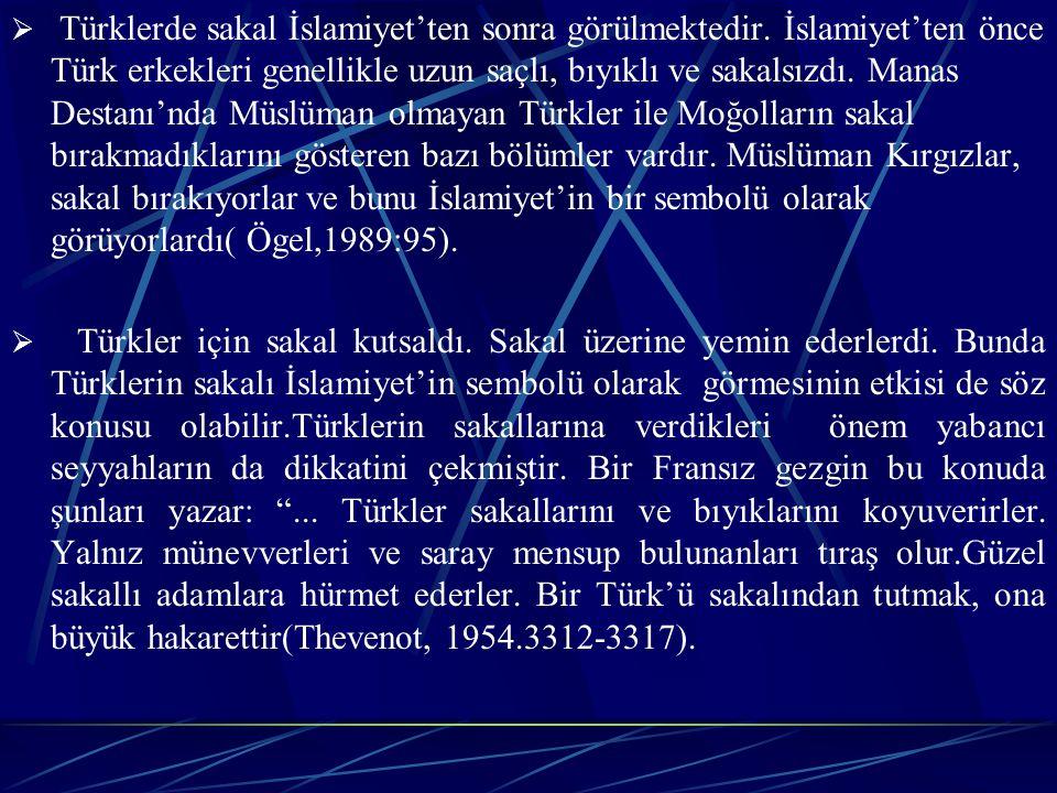 Türklerde sakal İslamiyet'ten sonra görülmektedir