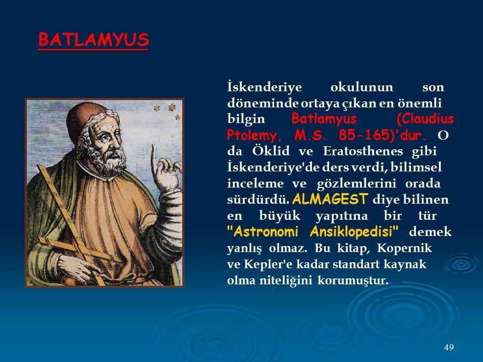 BATLAMYUS İskenderiye okulunun son döneminde ortaya çıkan en önemli