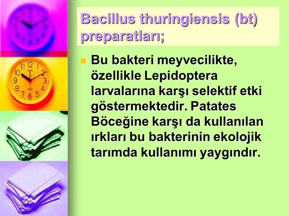 Bacillus thuringiensis (bt) preparatları;