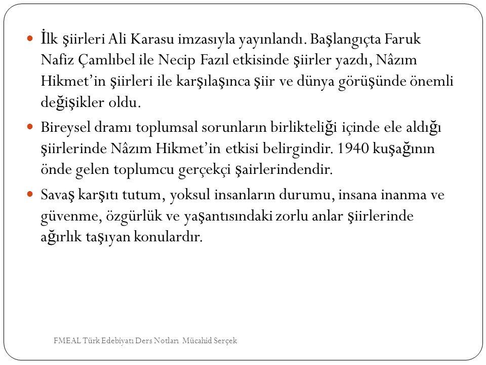 İlk şiirleri Ali Karasu imzasıyla yayınlandı