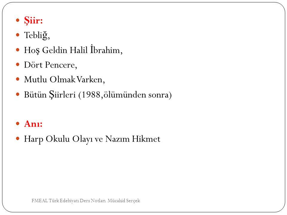 Hoş Geldin Halil İbrahim, Dört Pencere, Mutlu Olmak Varken,
