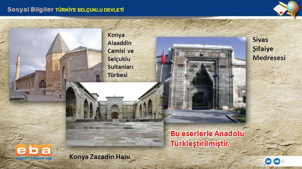 Bu eserlerle Anadolu Türkleştirilmiştir.