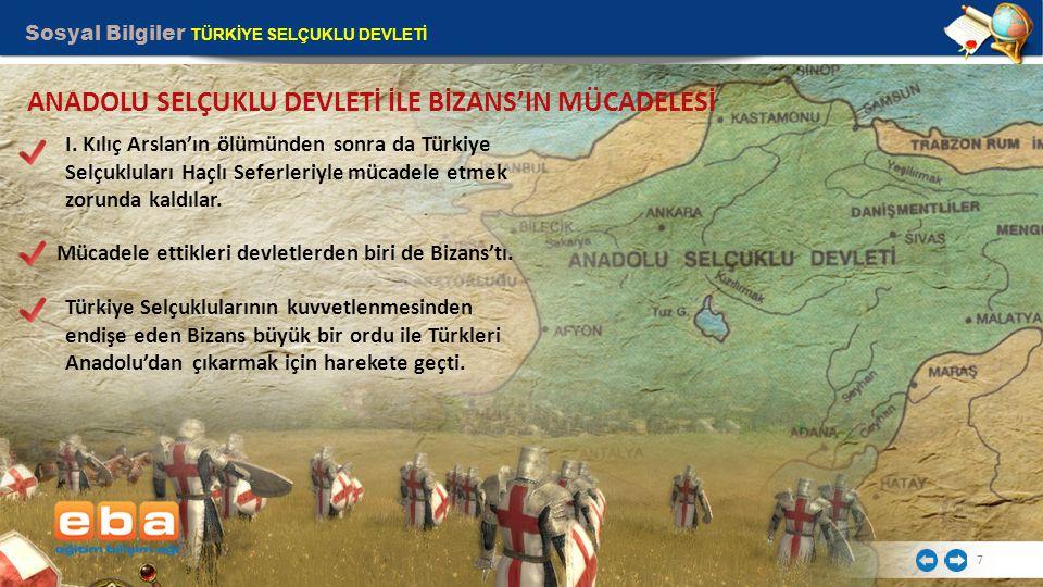 ANADOLU SELÇUKLU DEVLETİ İLE BİZANS'IN MÜCADELESİ