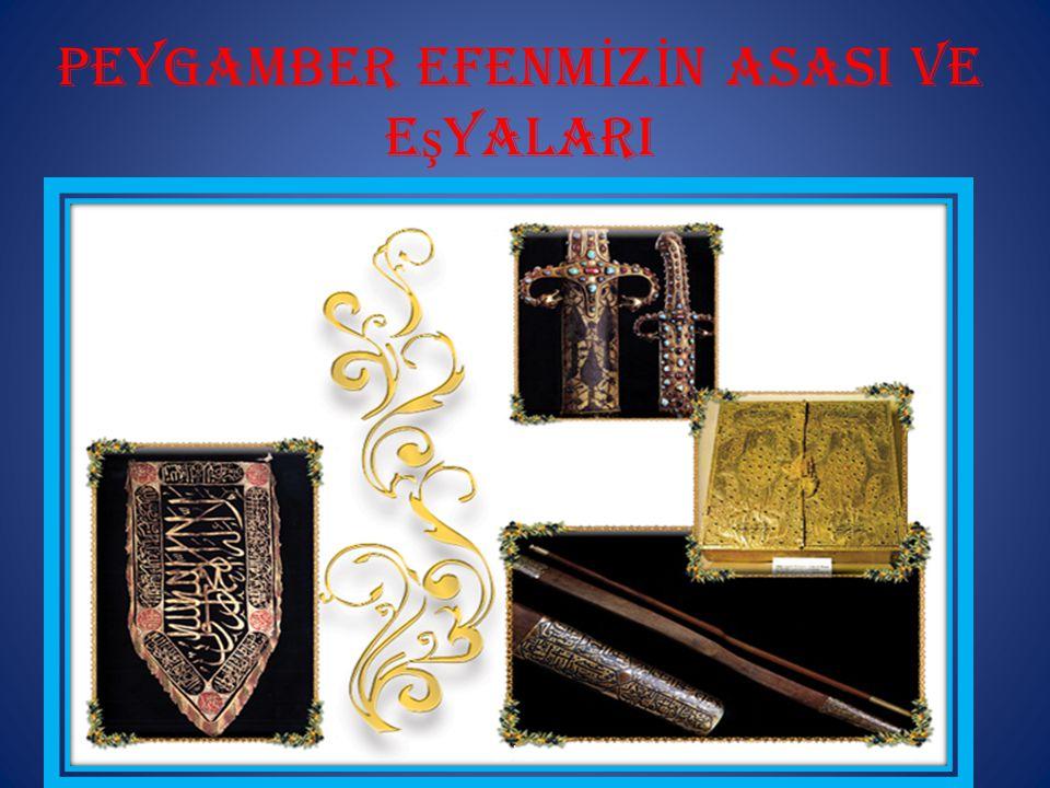 Peygamber efenmİZİN asasi ve eşyalari