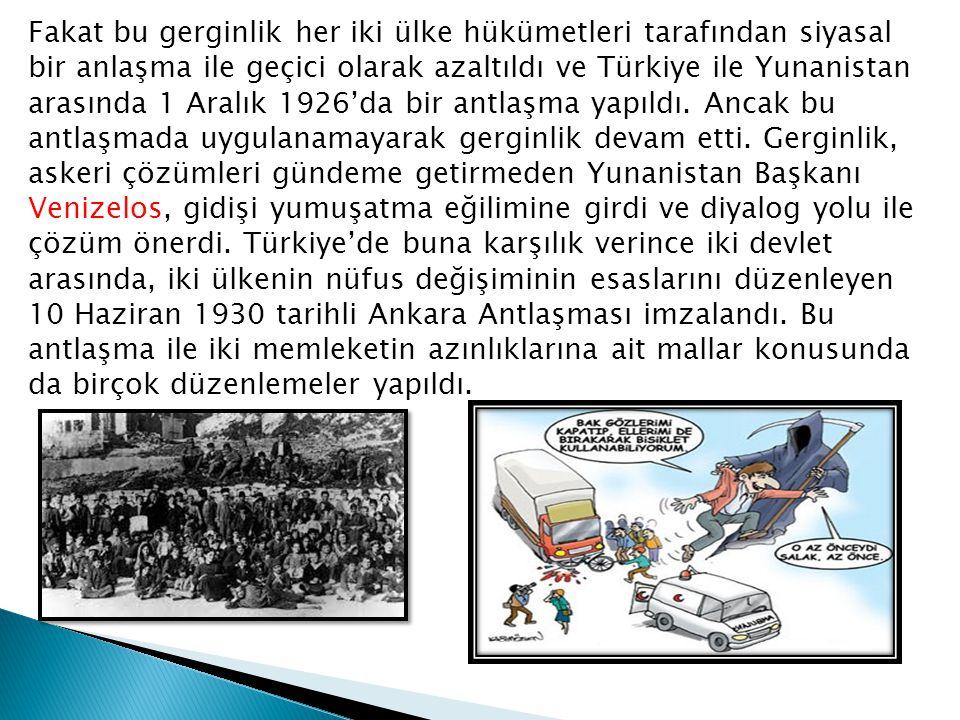 Fakat bu gerginlik her iki ülke hükümetleri tarafından siyasal bir anlaşma ile geçici olarak azaltıldı ve Türkiye ile Yunanistan arasında 1 Aralık 1926'da bir antlaşma yapıldı.