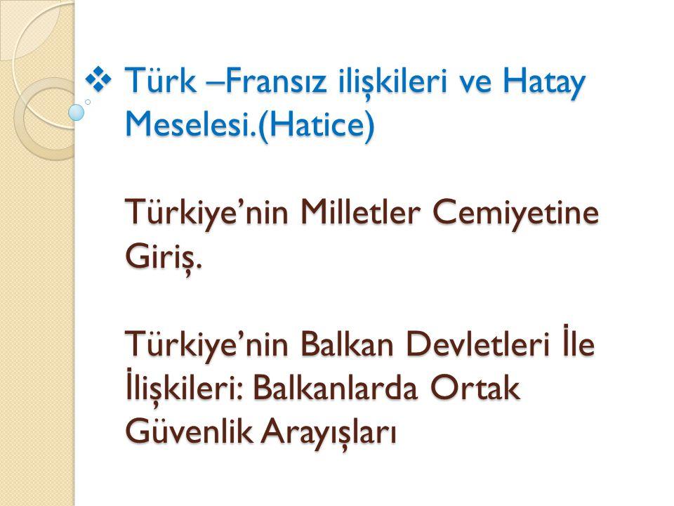 Türk –Fransız ilişkileri ve Hatay Meselesi