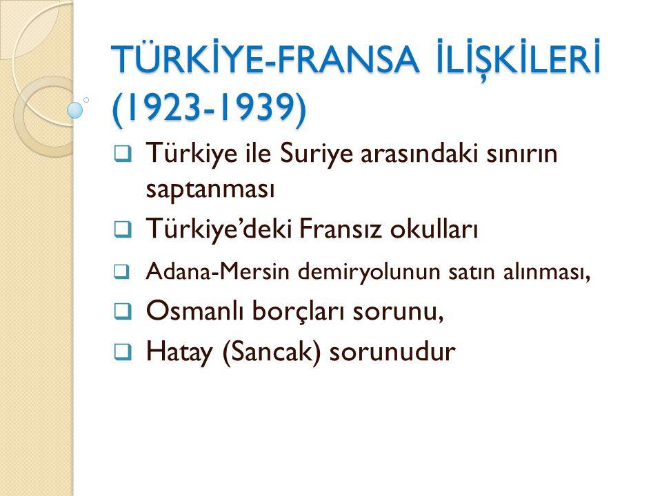 TÜRKİYE-FRANSA İLİŞKİLERİ (1923-1939)