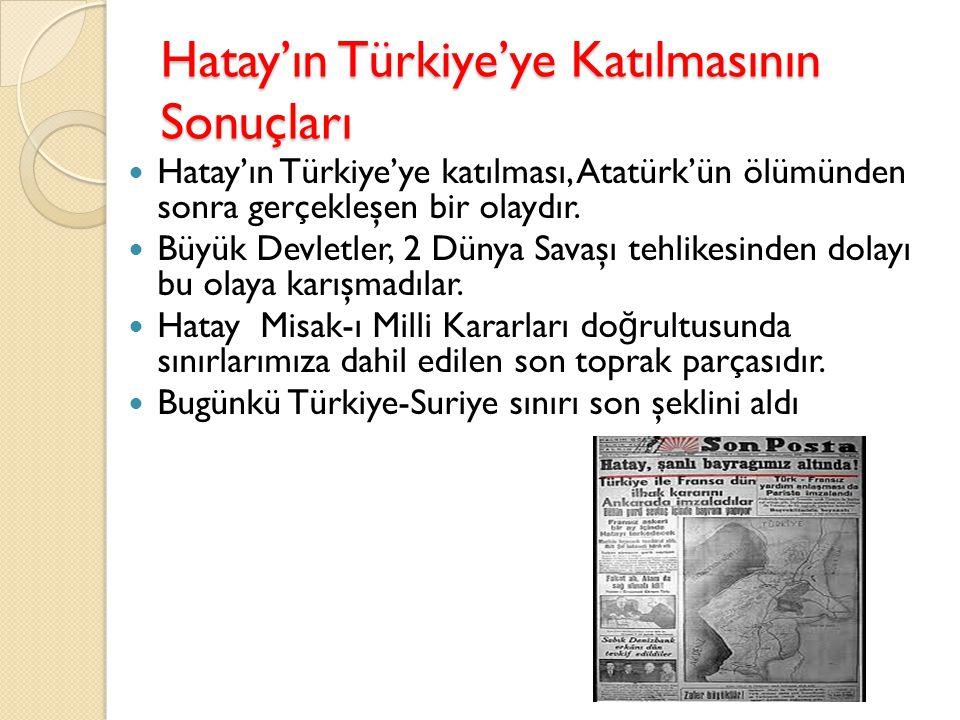 Hatay'ın Türkiye'ye Katılmasının Sonuçları