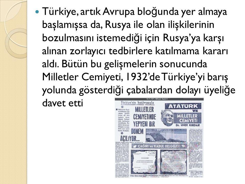Türkiye, artık Avrupa bloğunda yer almaya başlamışsa da, Rusya ile olan ilişkilerinin bozulmasını istemediği için Rusya'ya karşı alınan zorlayıcı tedbirlere katılmama kararı aldı.