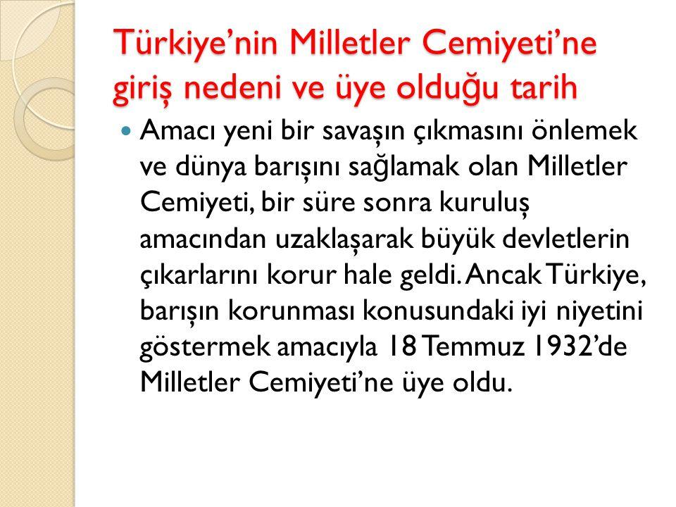 Türkiye'nin Milletler Cemiyeti'ne giriş nedeni ve üye olduğu tarih