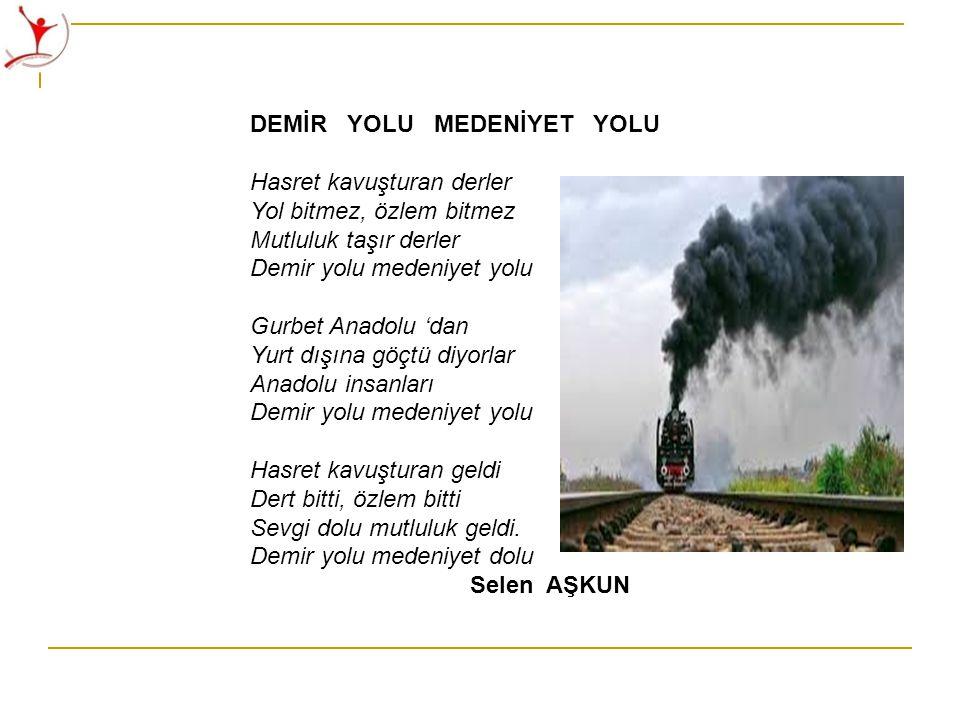 DEMİR YOLU MEDENİYET YOLU