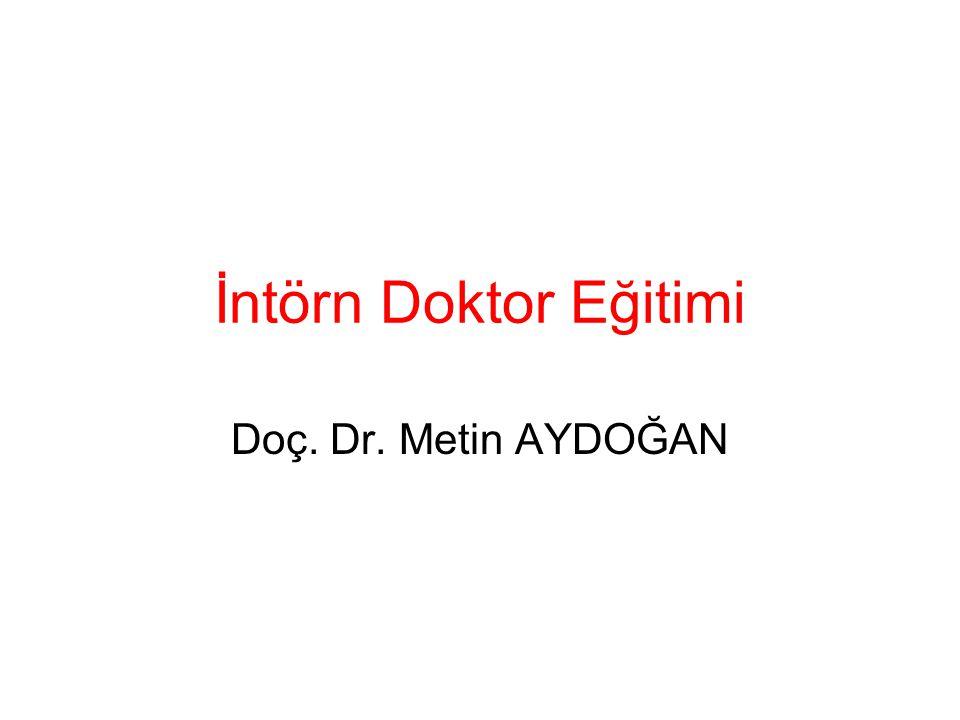 İntörn Doktor Eğitimi Doç. Dr. Metin AYDOĞAN