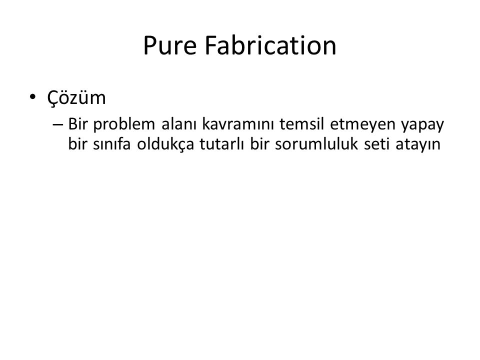Pure Fabrication Çözüm