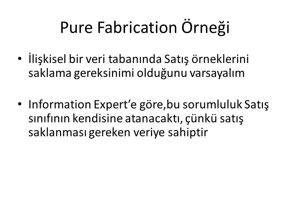 Pure Fabrication Örneği