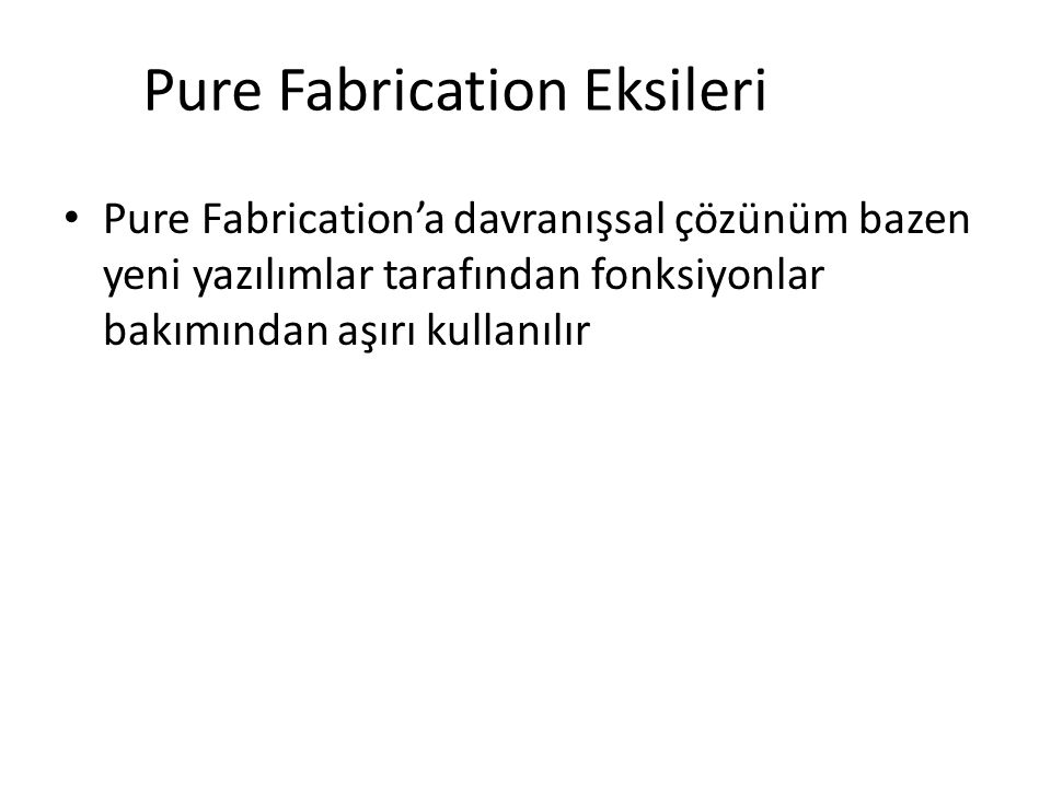 Pure Fabrication Eksileri