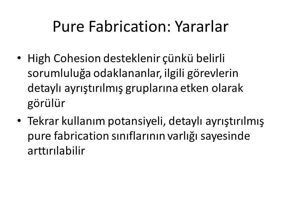 Pure Fabrication: Yararlar