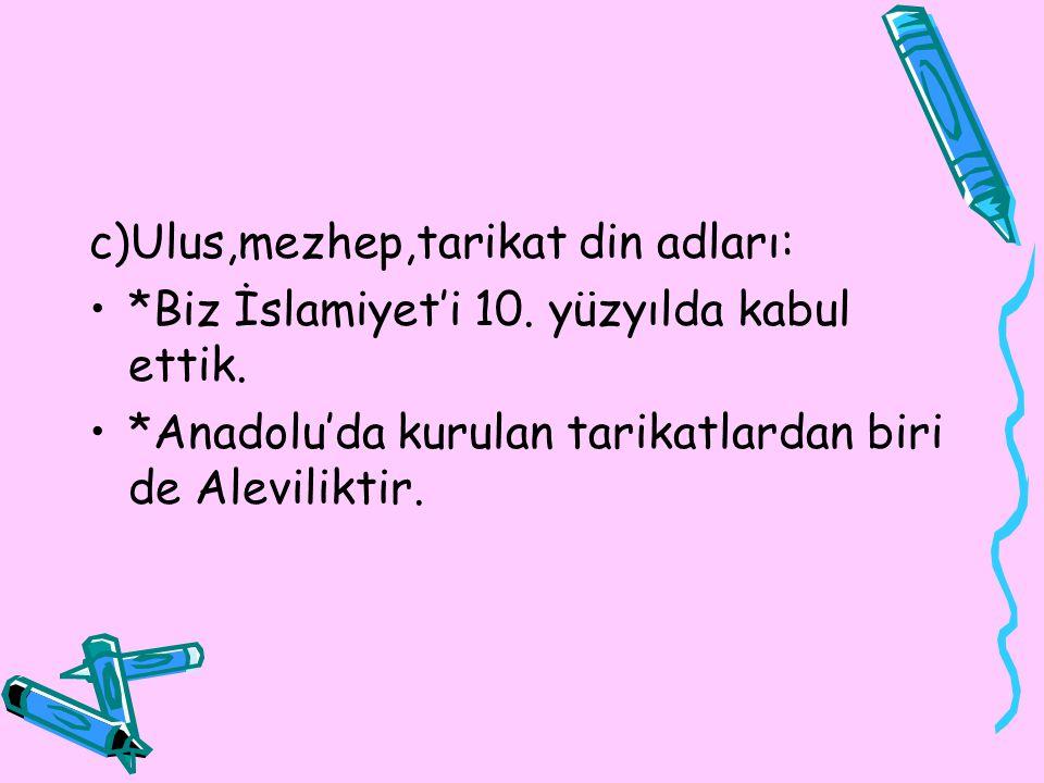 c)Ulus,mezhep,tarikat din adları: