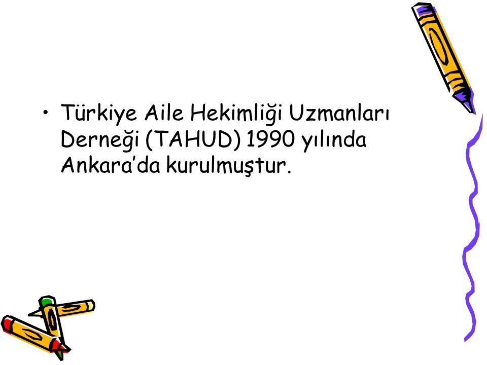 Türkiye Aile Hekimliği Uzmanları Derneği (TAHUD) 1990 yılında Ankara'da kurulmuştur.