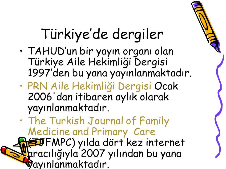 Türkiye'de dergiler TAHUD'un bir yayın organı olan Türkiye Aile Hekimliği Dergisi 1997'den bu yana yayınlanmaktadır.