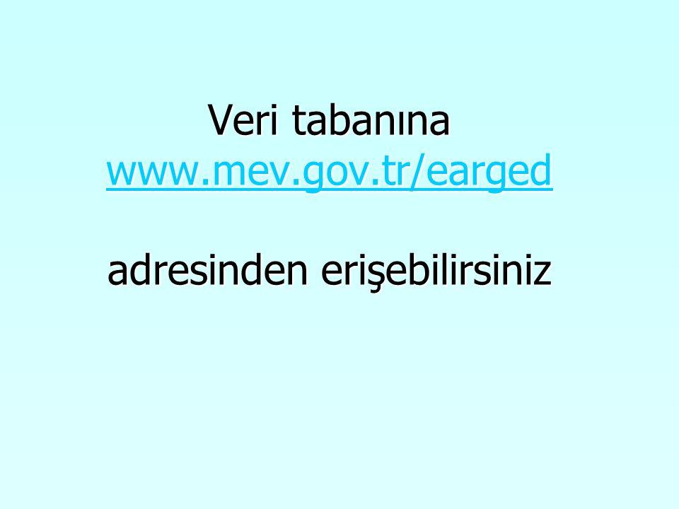 Veri tabanına www.mev.gov.tr/earged adresinden erişebilirsiniz