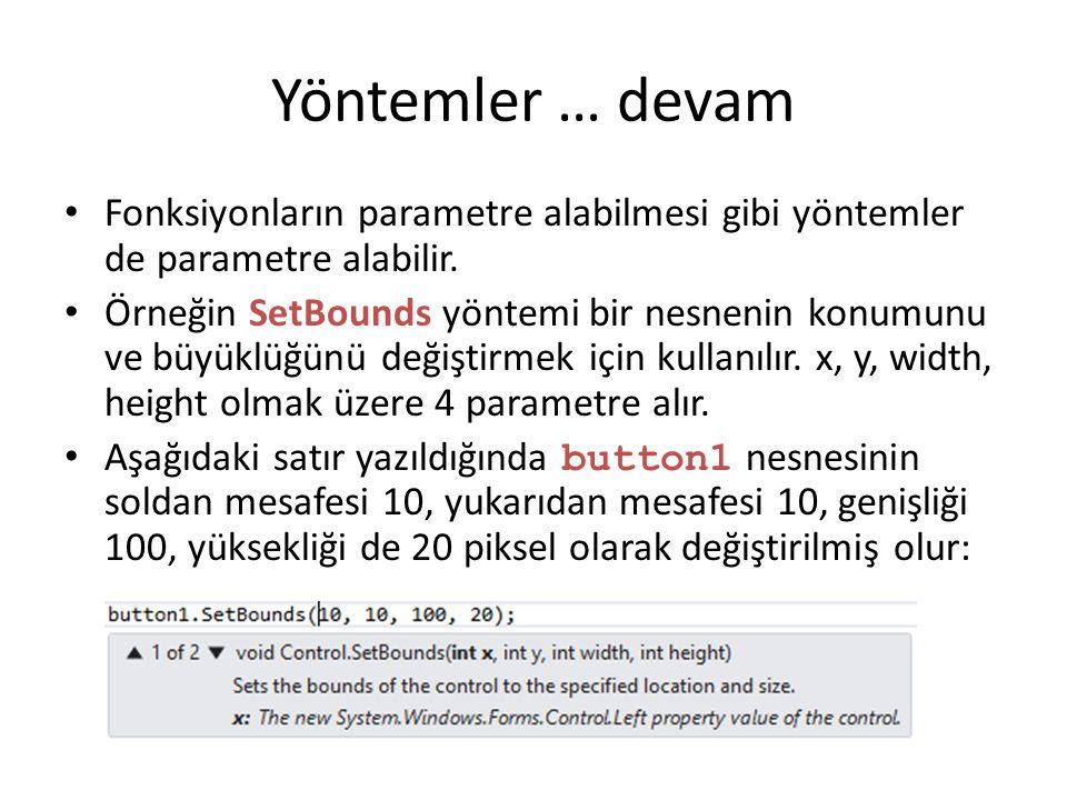 Yöntemler … devam Fonksiyonların parametre alabilmesi gibi yöntemler de parametre alabilir.