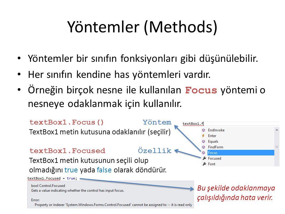 Yöntemler (Methods) Yöntemler bir sınıfın fonksiyonları gibi düşünülebilir. Her sınıfın kendine has yöntemleri vardır.