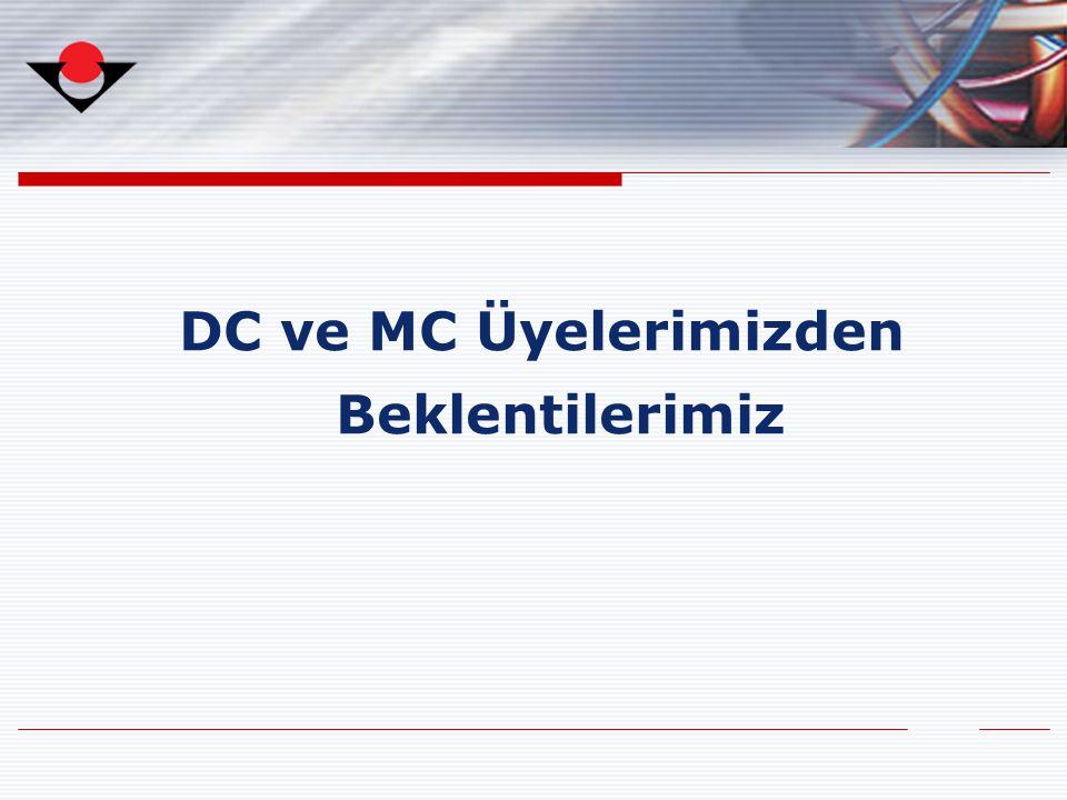 DC ve MC Üyelerimizden Beklentilerimiz