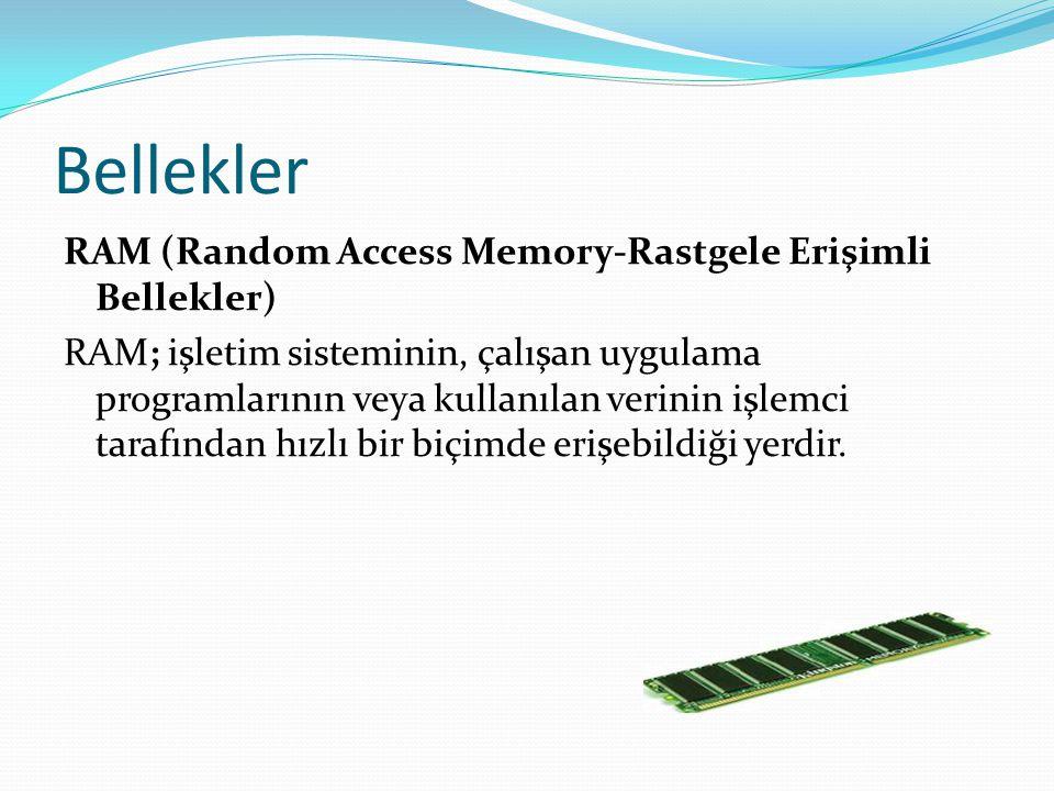 Bellekler RAM (Random Access Memory-Rastgele Erişimli Bellekler)