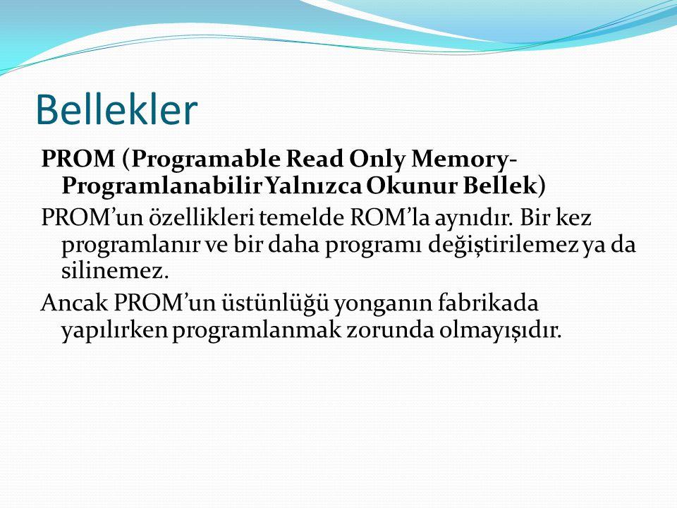 Bellekler PROM (Programable Read Only Memory-Programlanabilir Yalnızca Okunur Bellek)