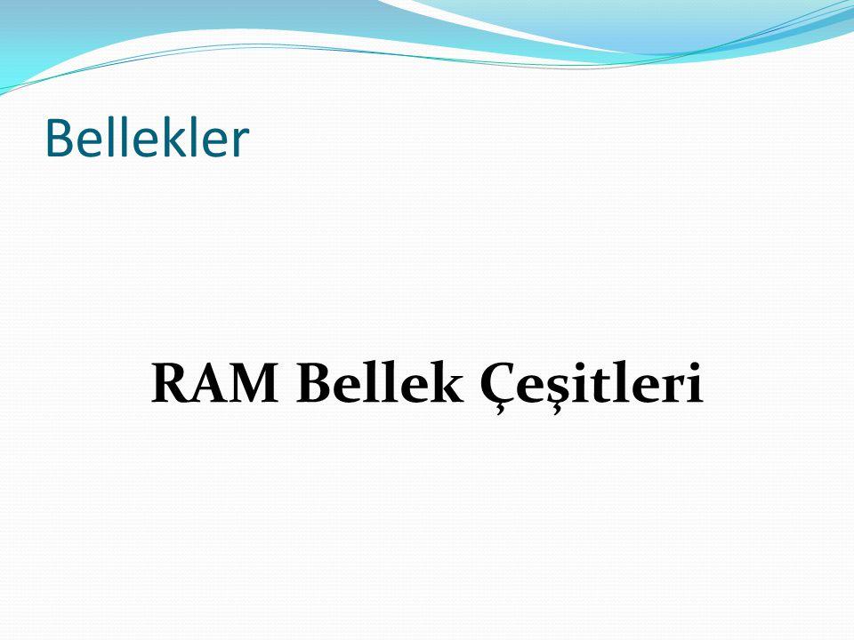 Bellekler RAM Bellek Çeşitleri