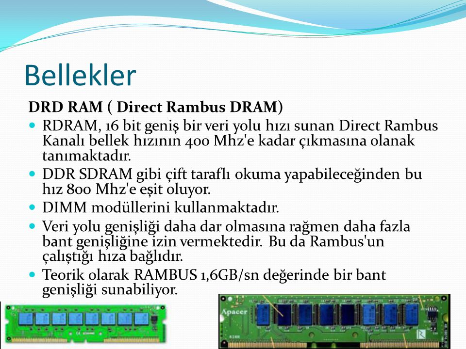Bellekler DRD RAM ( Direct Rambus DRAM)