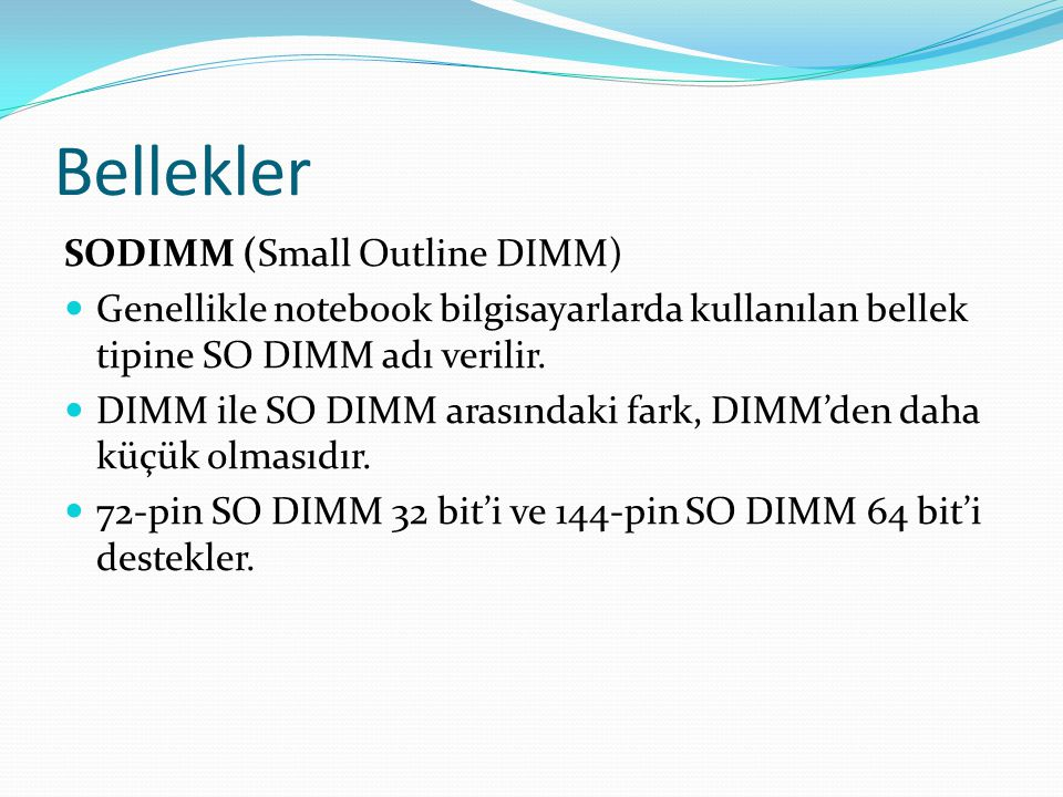 Bellekler SODIMM (Small Outline DIMM)