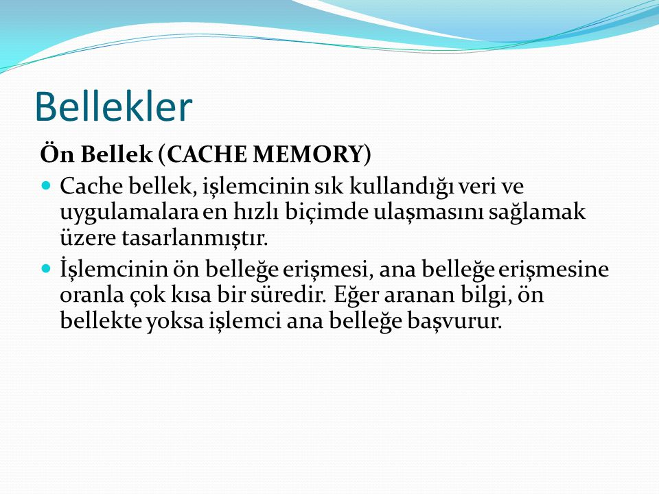 Bellekler Ön Bellek (CACHE MEMORY)