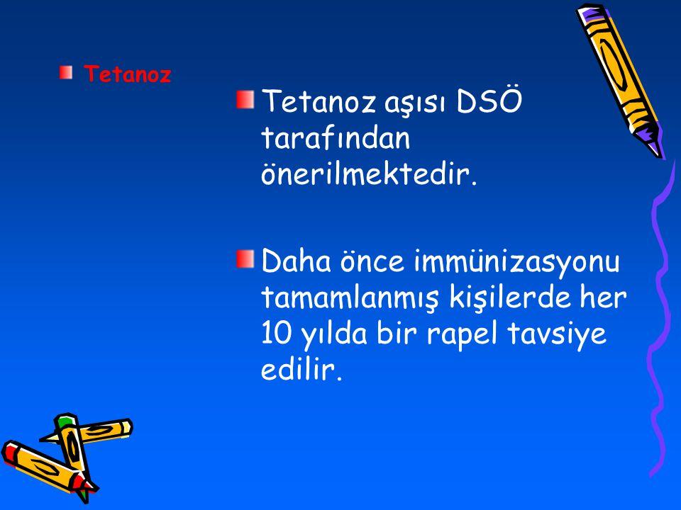 Tetanoz aşısı DSÖ tarafından önerilmektedir.