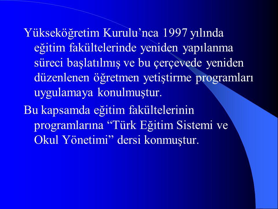 Yükseköğretim Kurulu'nca 1997 yılında eğitim fakültelerinde yeniden yapılanma süreci başlatılmış ve bu çerçevede yeniden düzenlenen öğretmen yetiştirme programları uygulamaya konulmuştur.