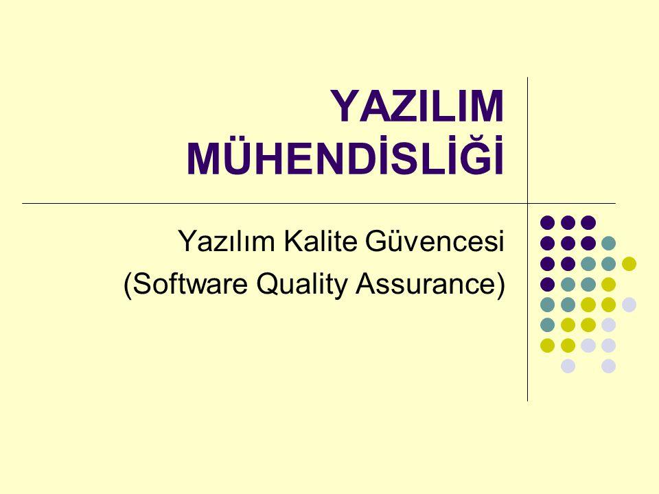 Yazılım Kalite Güvencesi (Software Quality Assurance)