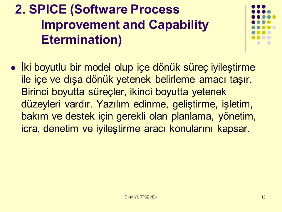 2. SPICE (Software Process Improvement and Capability Etermination)