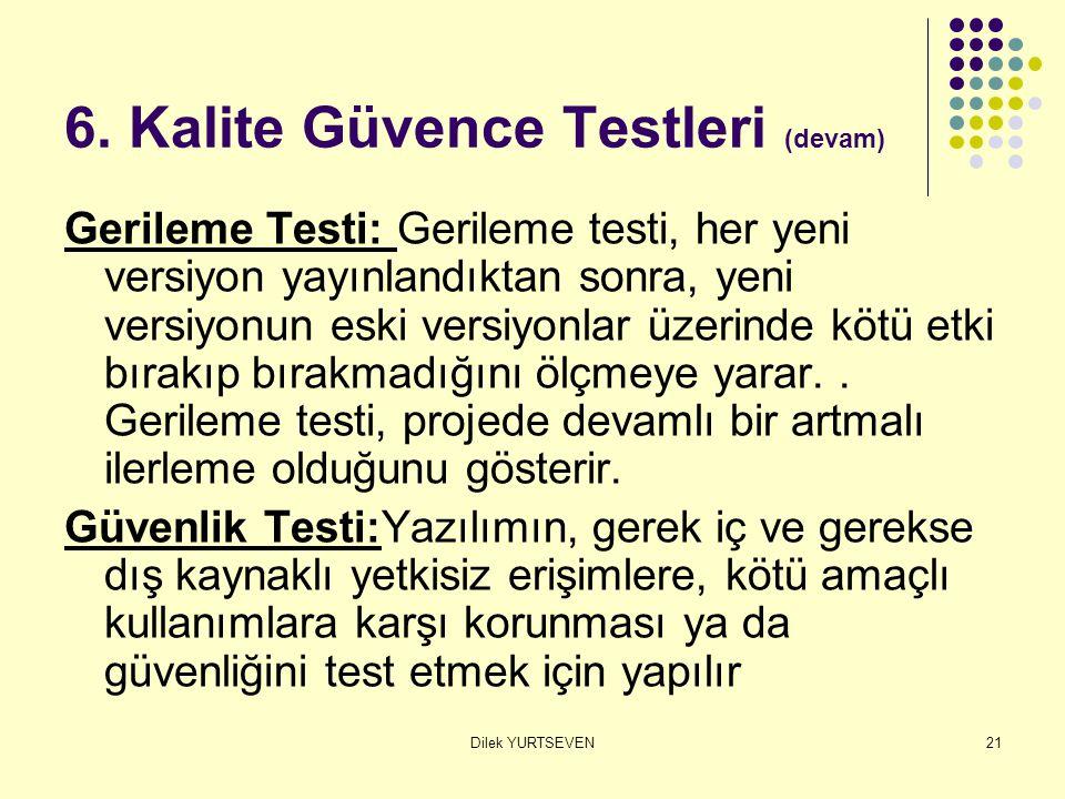 6. Kalite Güvence Testleri (devam)