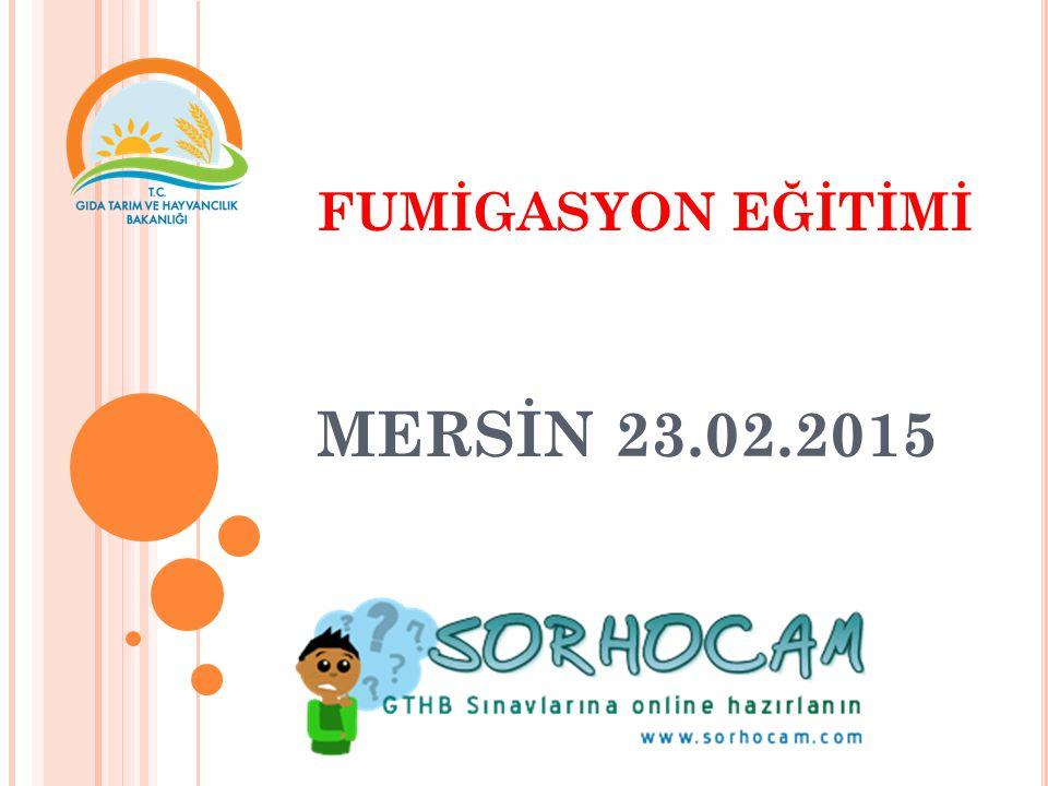 FUMİGASYON EĞİTİMİ MERSİN 23.02.2015