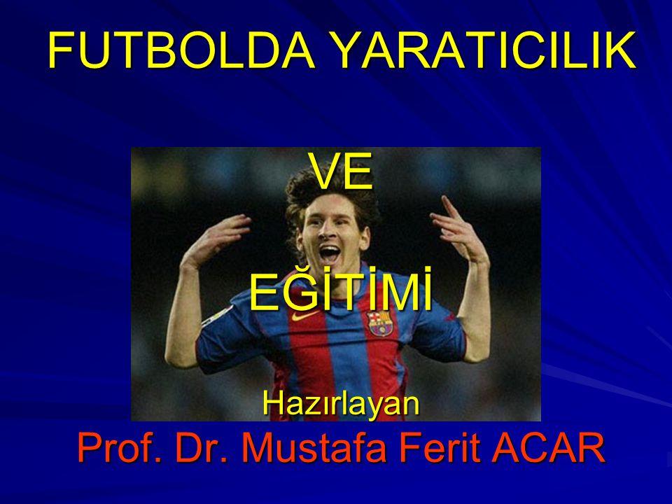 EĞİTİMİ Hazırlayan Prof. Dr. Mustafa Ferit ACAR