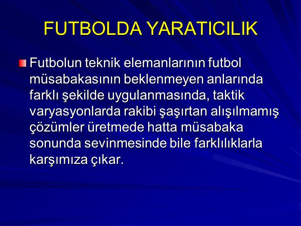 FUTBOLDA YARATICILIK
