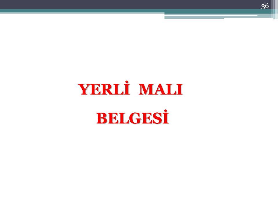 YERLİ MALI BELGESİ