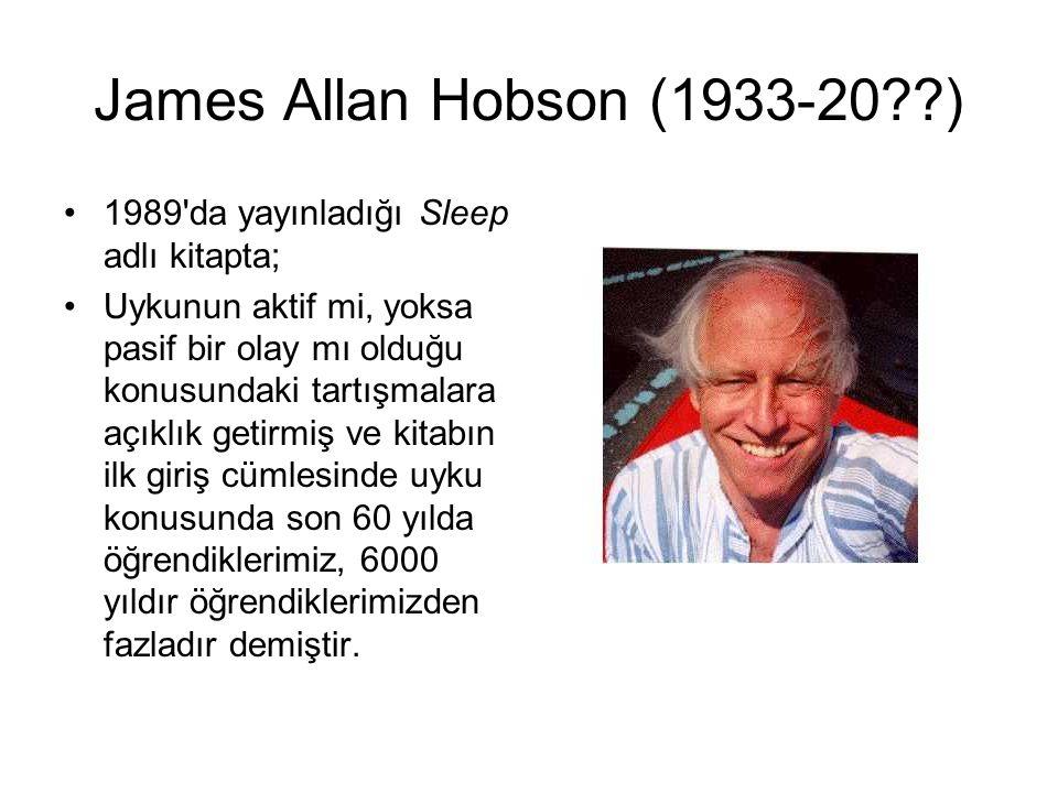 James Allan Hobson (1933-20 ) 1989 da yayınladığı Sleep adlı kitapta;