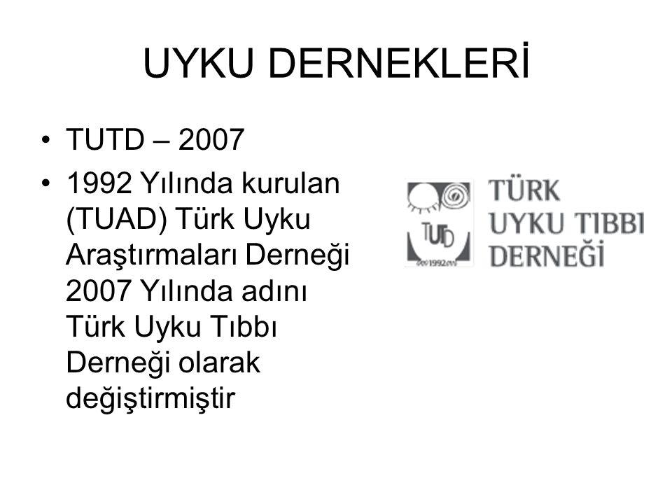 UYKU DERNEKLERİ TUTD – 2007.