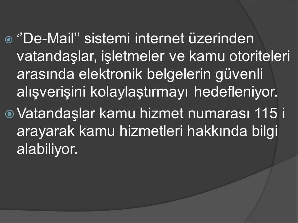 ''De-Mail'' sistemi internet üzerinden vatandaşlar, işletmeler ve kamu otoriteleri arasında elektronik belgelerin güvenli alışverişini kolaylaştırmayı hedefleniyor.