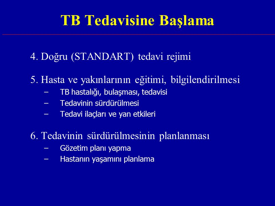 TB Tedavisine Başlama 4. Doğru (STANDART) tedavi rejimi