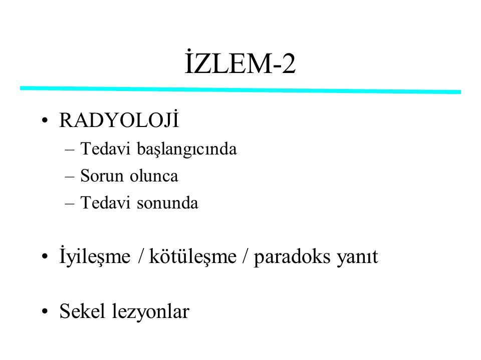 İZLEM-2 RADYOLOJİ İyileşme / kötüleşme / paradoks yanıt