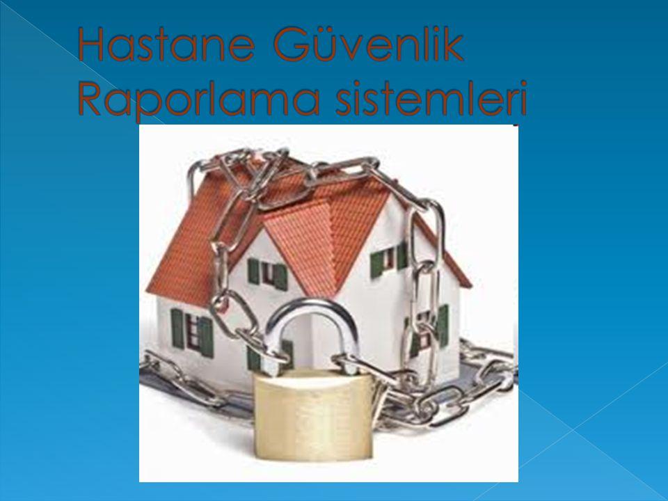 Hastane Güvenlik Raporlama sistemleri