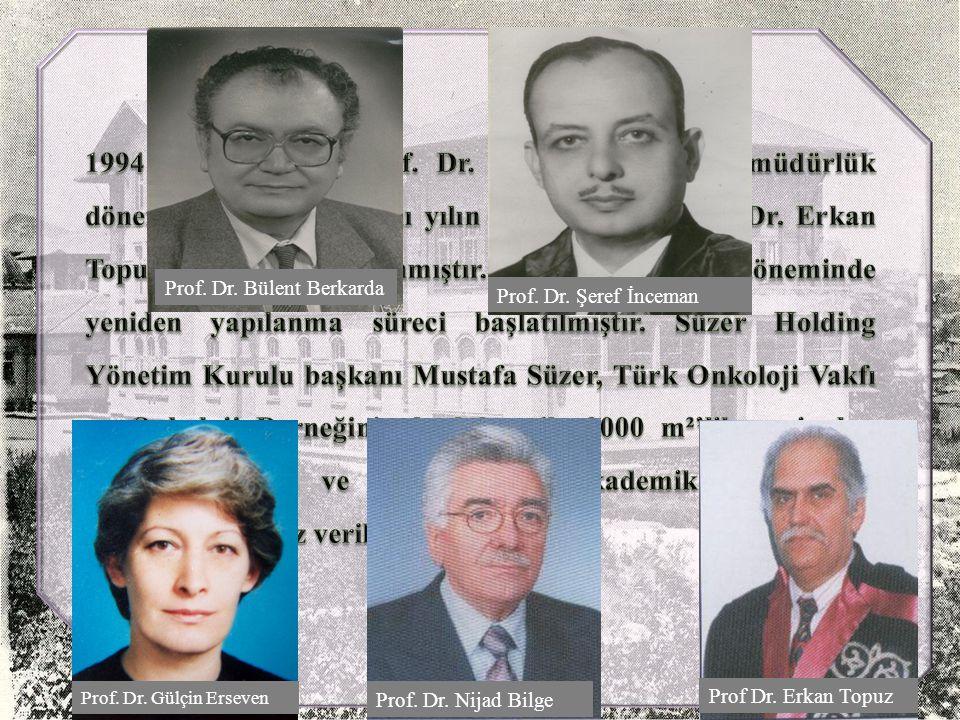 1994 yılı içerisinde Prof. Dr